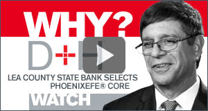 Lea County State Bank VIDEO PhoenixEFE® Core_R5.jpg