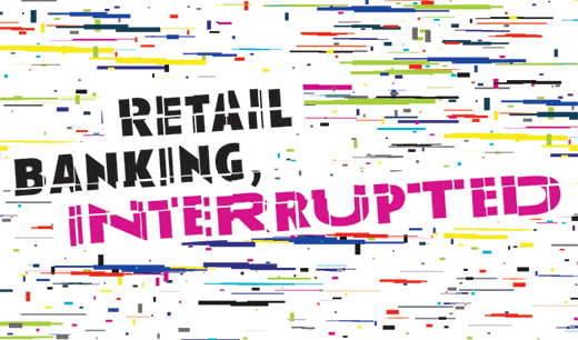 Retail Banking Interrupted graphic